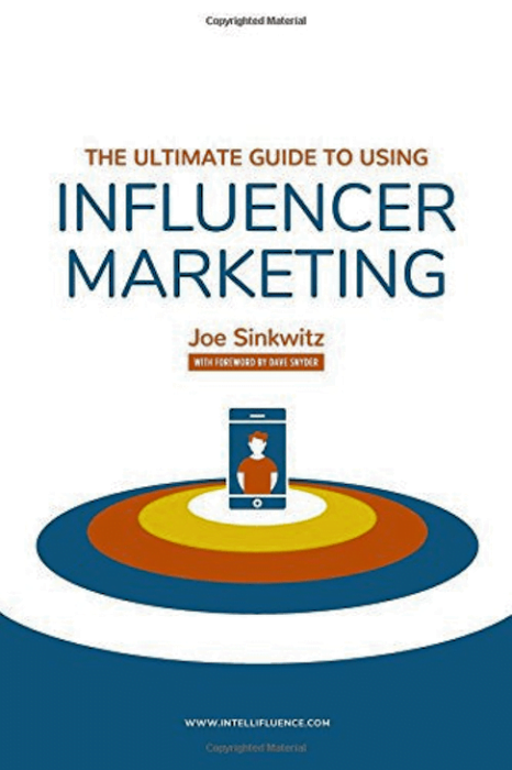 The Ultimate Guide to Influencer Marketing by Joe Sinkwitz